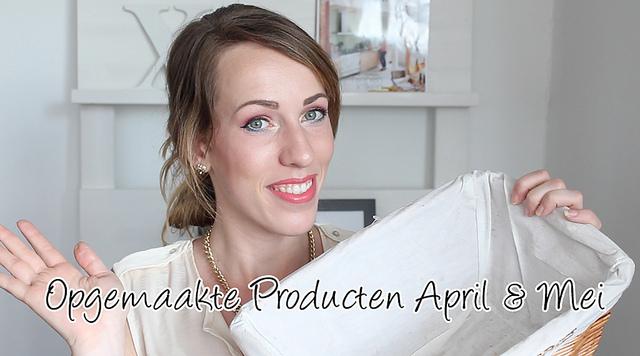 Opgemaakte Producten April & Mei